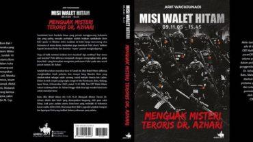 Menguak Misteri Teroris DR. Azahari – MISI WALET HITAM 09.1105 – 15.45